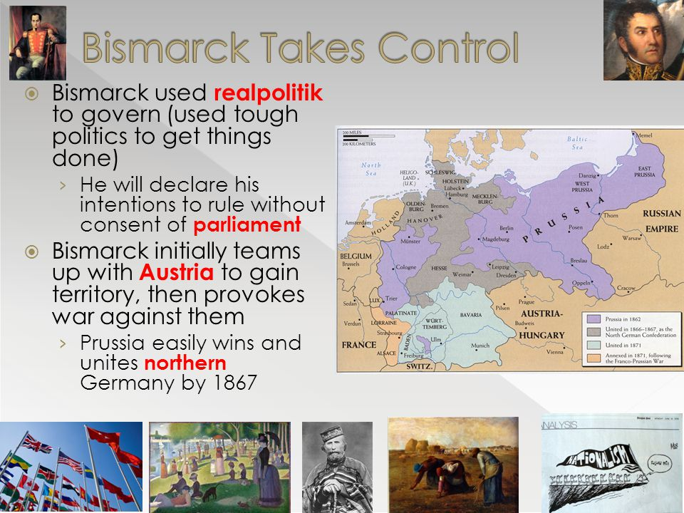  Bismarck used realpolitik to govern (used tough politics to get things done) › He will declare his intentions to rule without consent of parliament