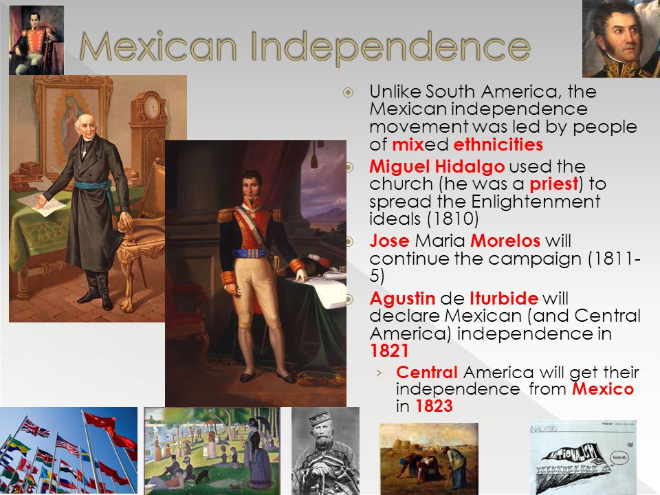  Unique because of the bloodless ness  From 1807-1821, Portugal (King John VI) ruled from Brazil  In 1821, when Portugal returned home, the Brazilians did not want to return to being a colony  They accepted King John's son, Dom Pedro, to become the leader of an independent Brazil in 1822