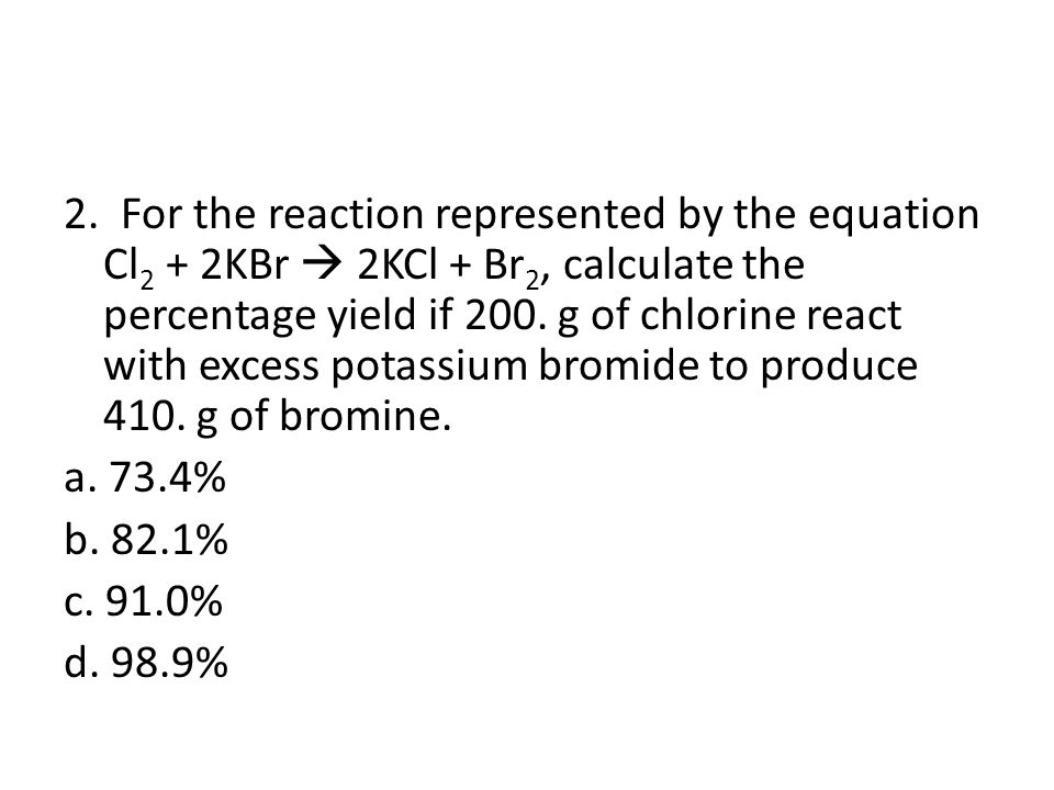 4 1.What is the maximum possible amount of product obtained in a chemical reaction.