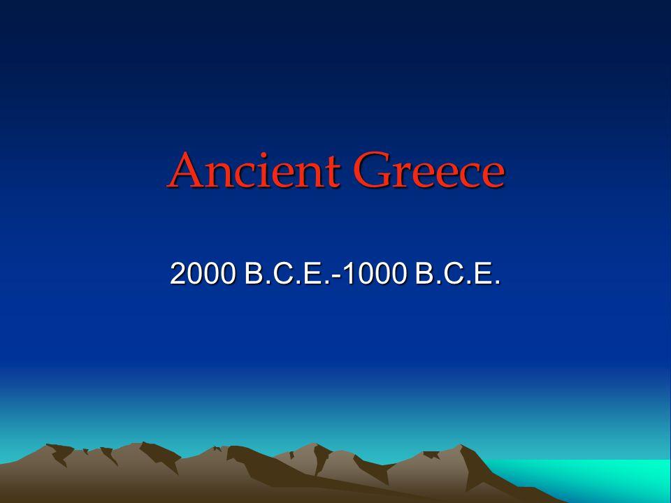 Ancient Greece 2000 B.C.E.-1000 B.C.E.
