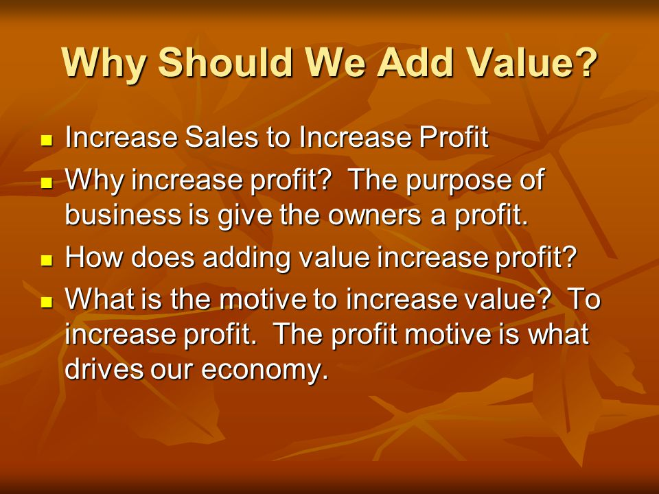 Why Should We Add Value.
