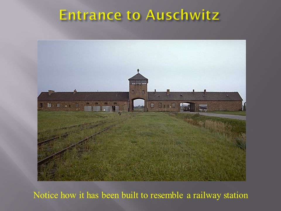 Deception & Selection At Auschwitz the trains pulled into a mock up of a normal station.
