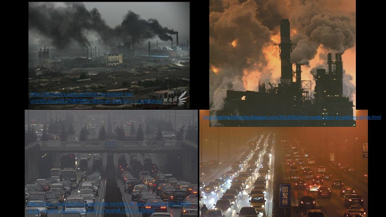http://econews.com.au/news-to-sustain-our- world/china%E2%80%99s-56bn-air-pollution-crackdown/ http://www.inautonews.com/total-number-of-cars-in-china