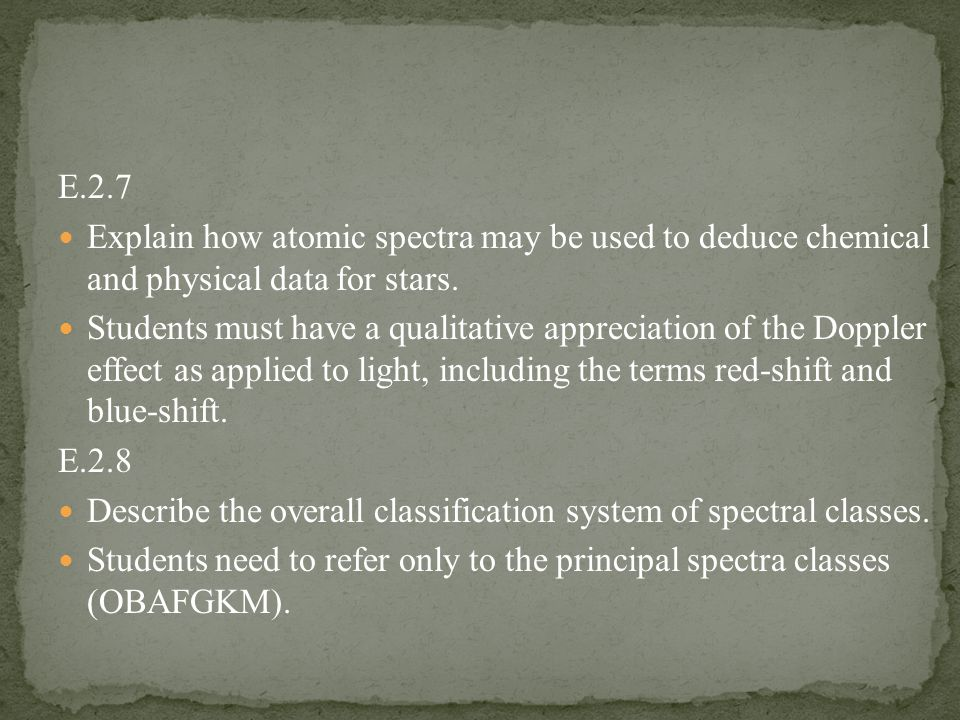 E.2.7 Explain how atomic spectra may be used to deduce chemical and physical data for stars.