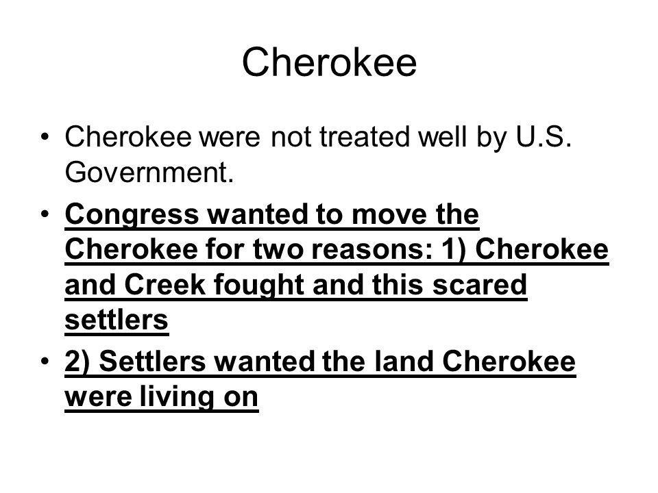 Cherokee Congress passed laws to move Cherokee into North Georgia and North Carolina Cherokee went peacefully because they felt it was the best way to survive and to keep their own way of life.