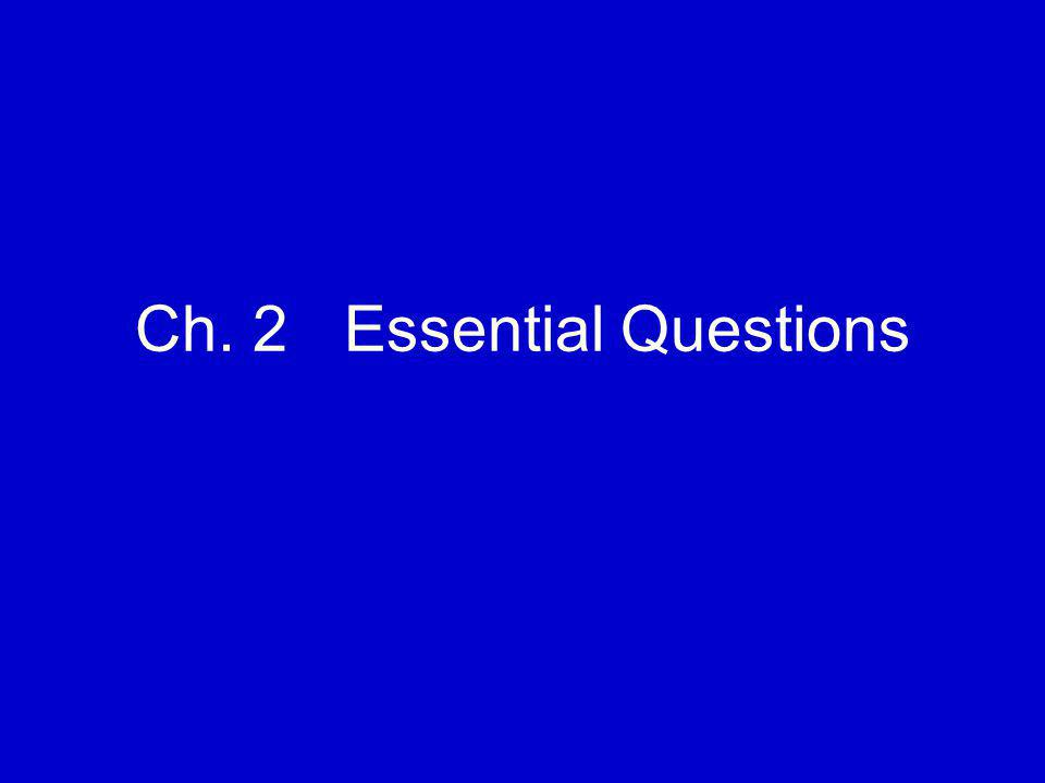 Ch. 2Essential Questions