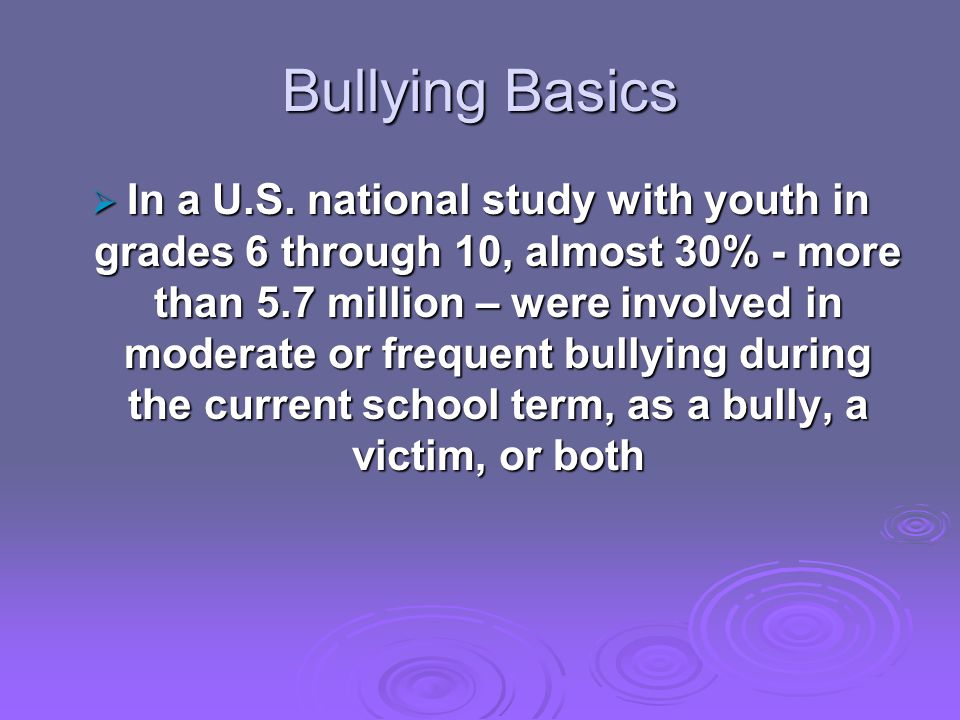 Bullying Basics  In a U.S.
