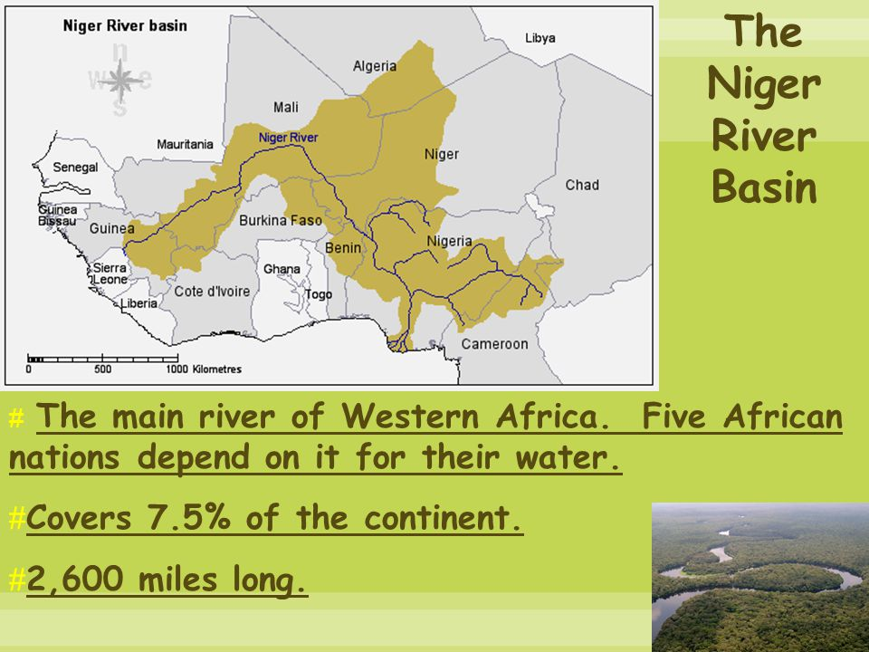 The Niger River Basin # The main river of Western Africa.