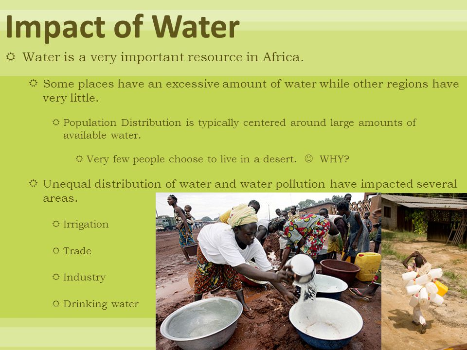  Water is a very important resource in Africa.