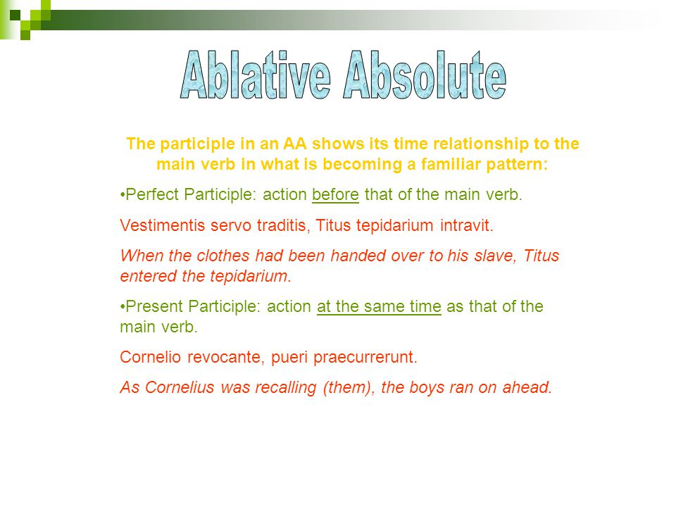 The participle in an AA shows its time relationship to the main verb in what is becoming a familiar pattern: Perfect Participle: action before that of the main verb.