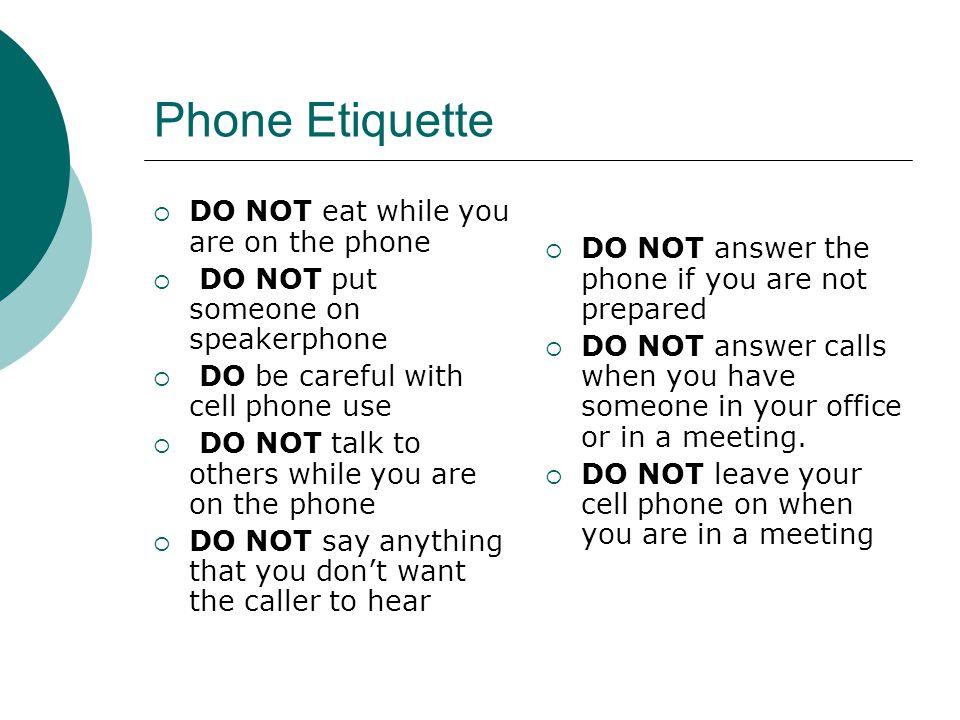 Phone Etiquette Cont….