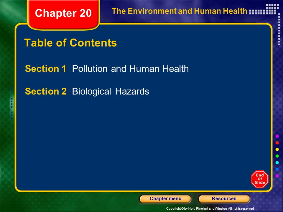 Copyright © by Holt, Rinehart and Winston. All rights reserved. ResourcesChapter menu The Environment and Human Health Chapter 20 Table of Contents Se