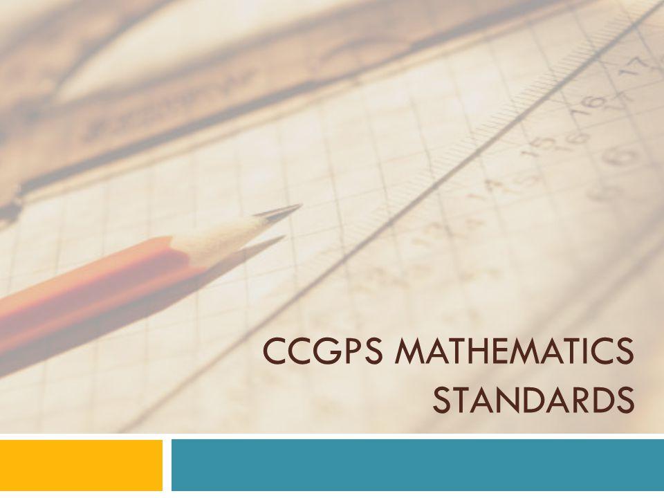 CCGPS MATHEMATICS STANDARDS