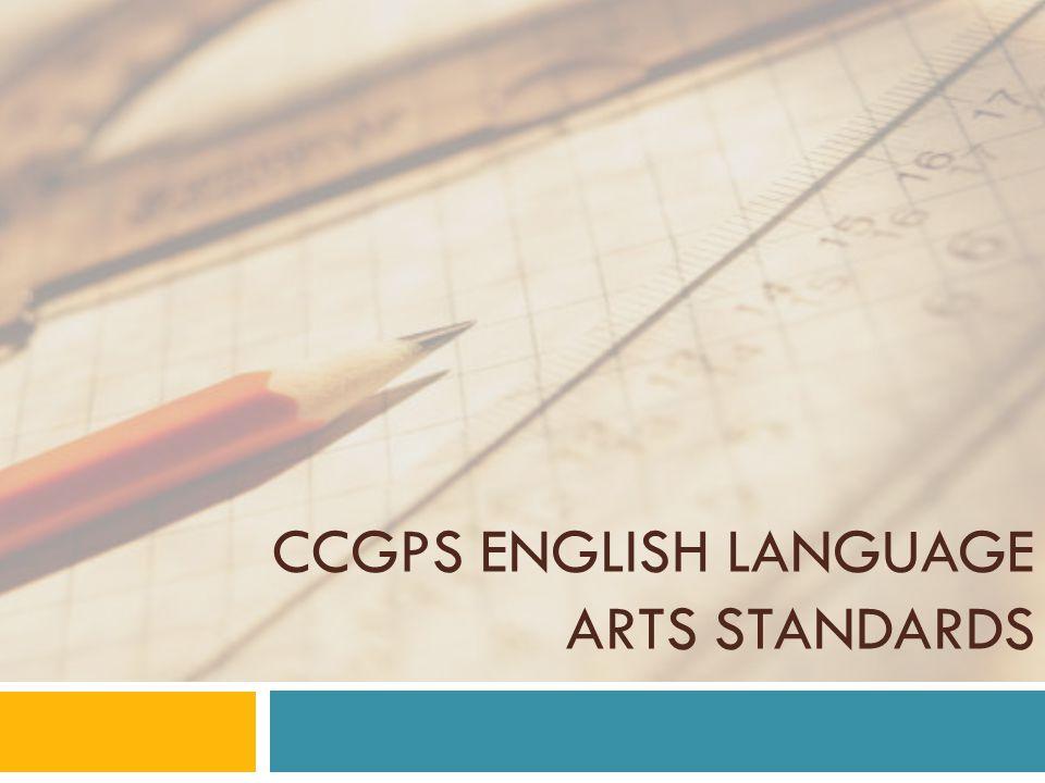 CCGPS ENGLISH LANGUAGE ARTS STANDARDS