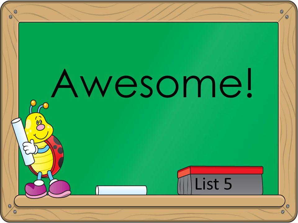 Awesome! List 5