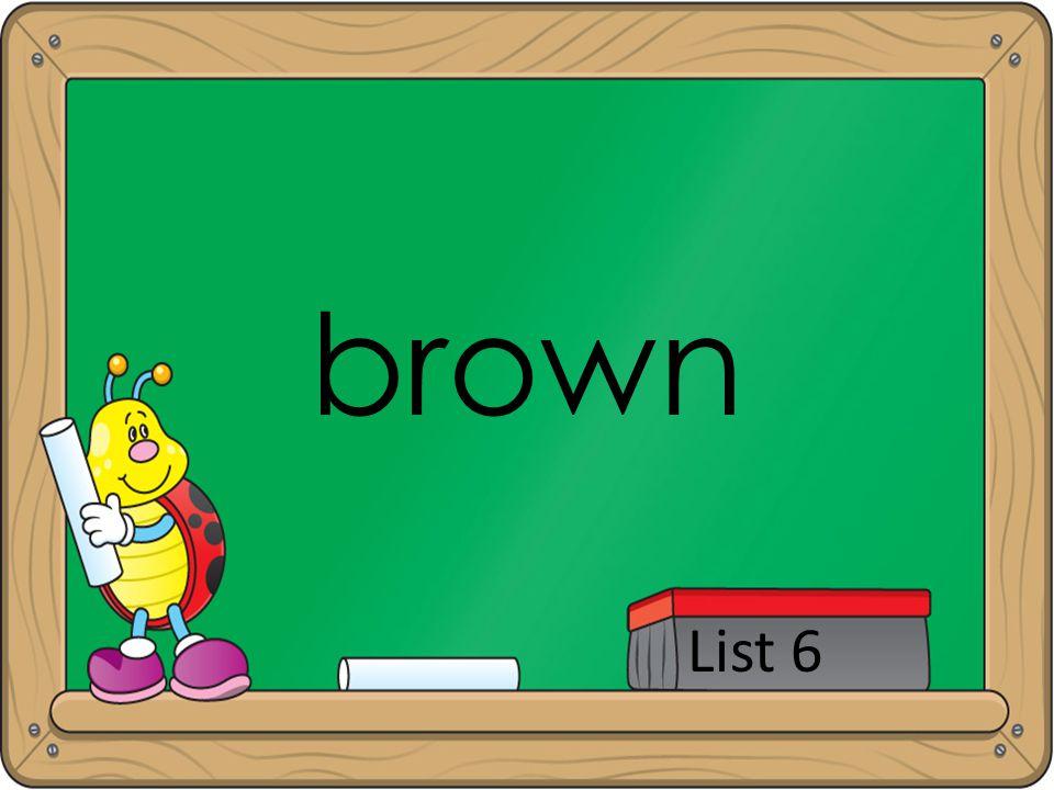 brown List 6