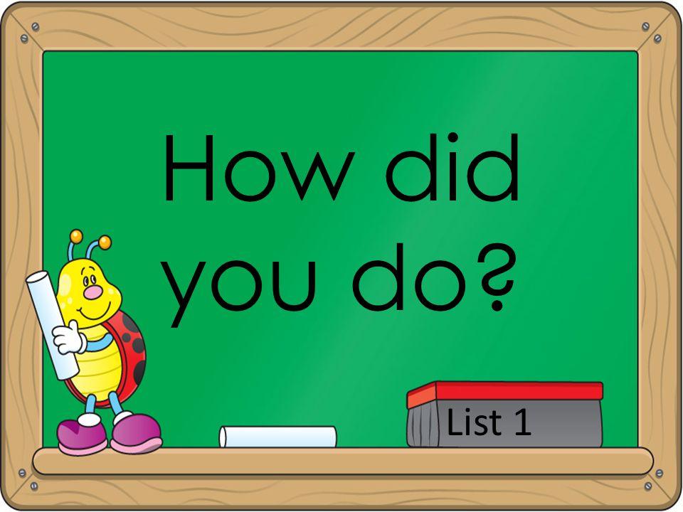How did you do? List 1