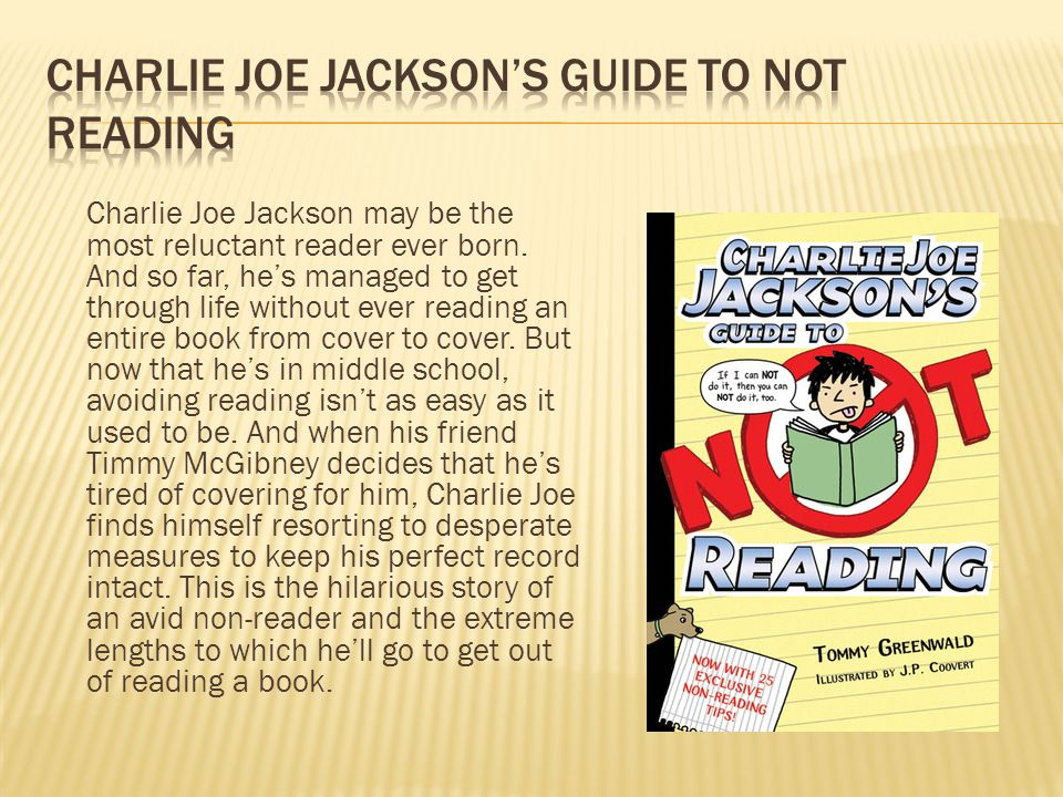 Charlie Joe Jackson may be the most reluctant reader ever born.