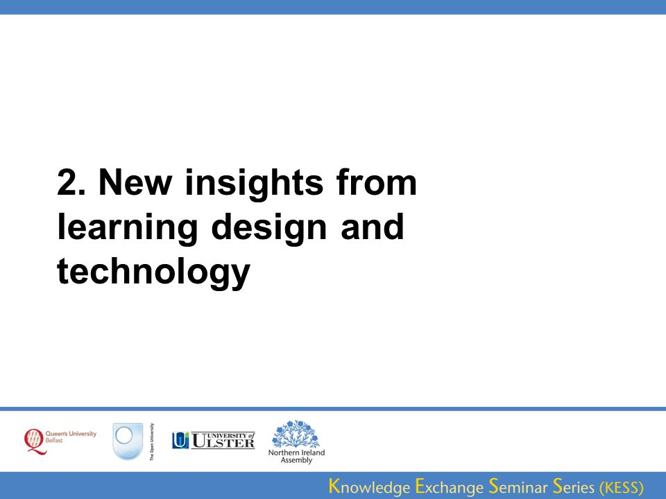 2. New insights from learning design and technology