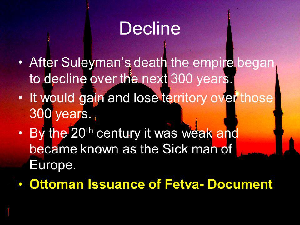 The Ottoman Empire in 1914 was commonly known as the sick man of Europe , a sign that the once-great power was crumbling.