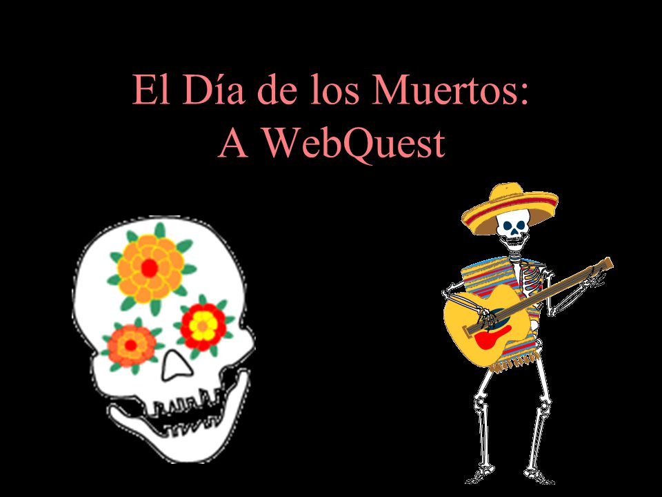 Introduction Many people consider El Día de los Muertos (The Day of the Dead) to be the Mexican version of Halloween.