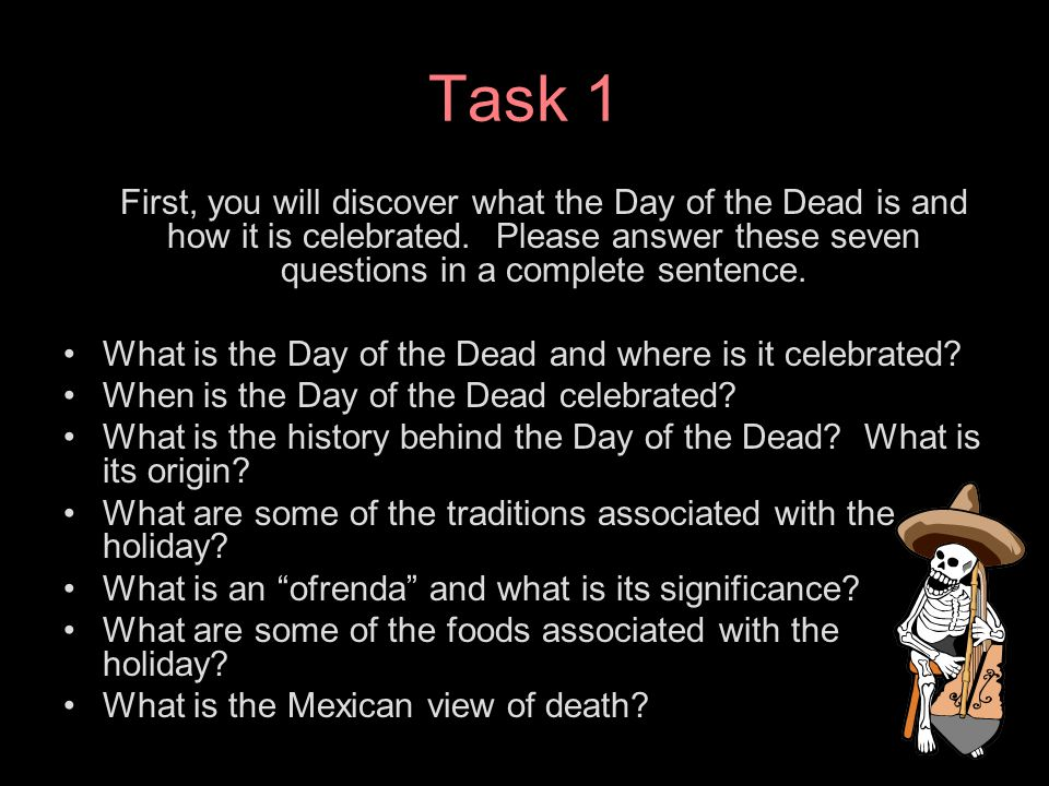 Task 2 Next, you will compare the Day of the Dead and Halloween.