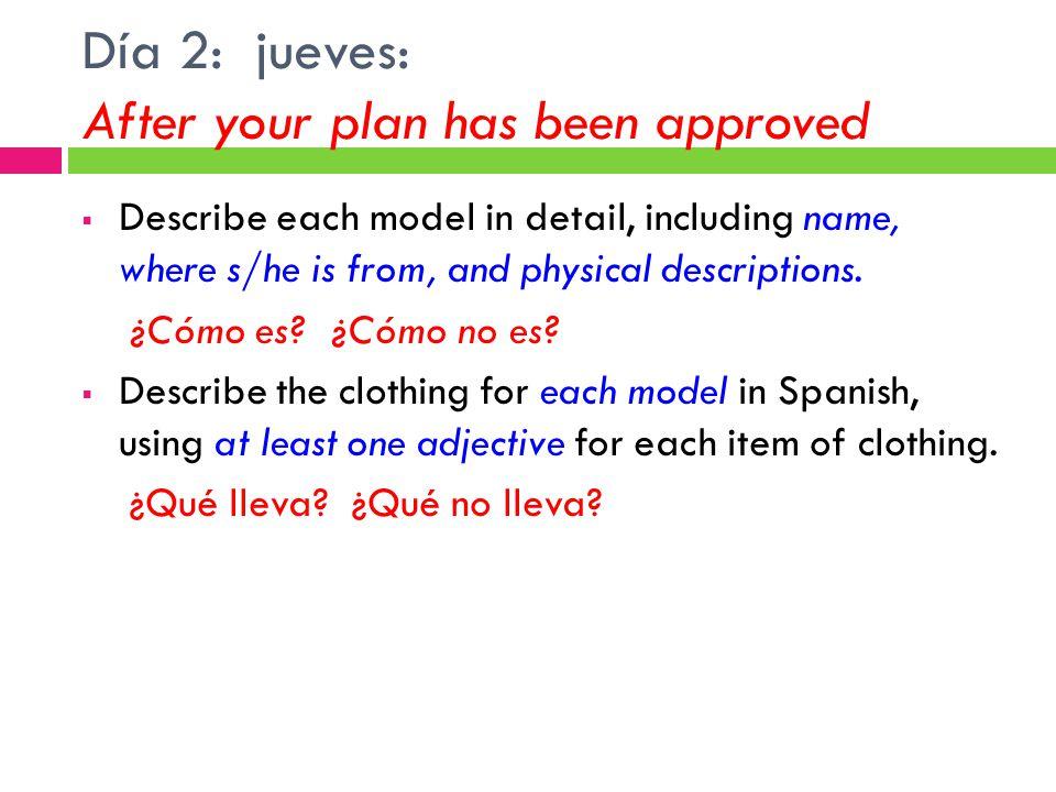 Día 3, viernes ¡Practicamos.Rehearse your presentation.