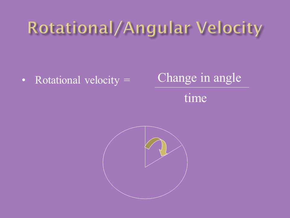  If an object is rotating:  All points on the object have the same rotational (angular) velocity.