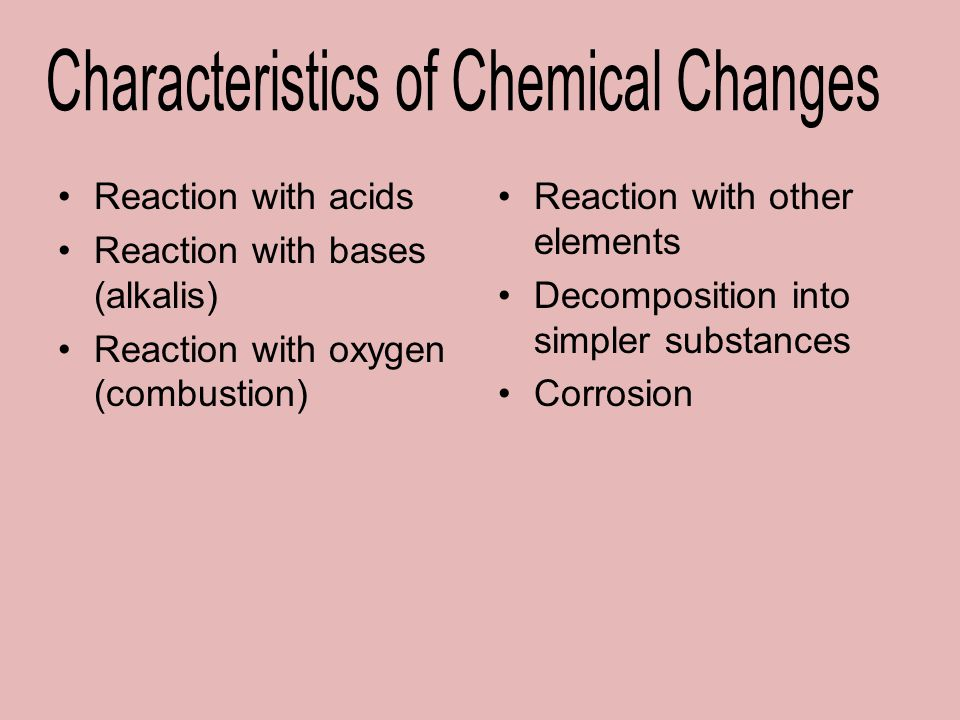 Chemical properties describe how a substance change into another substance.