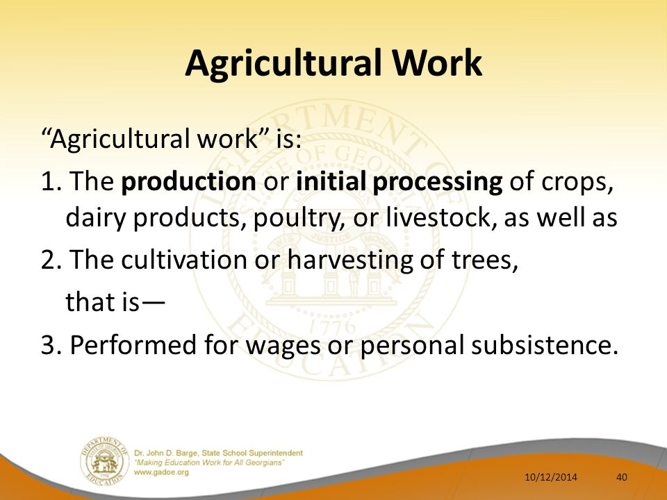 Agricultural Work Agricultural work is: 1.