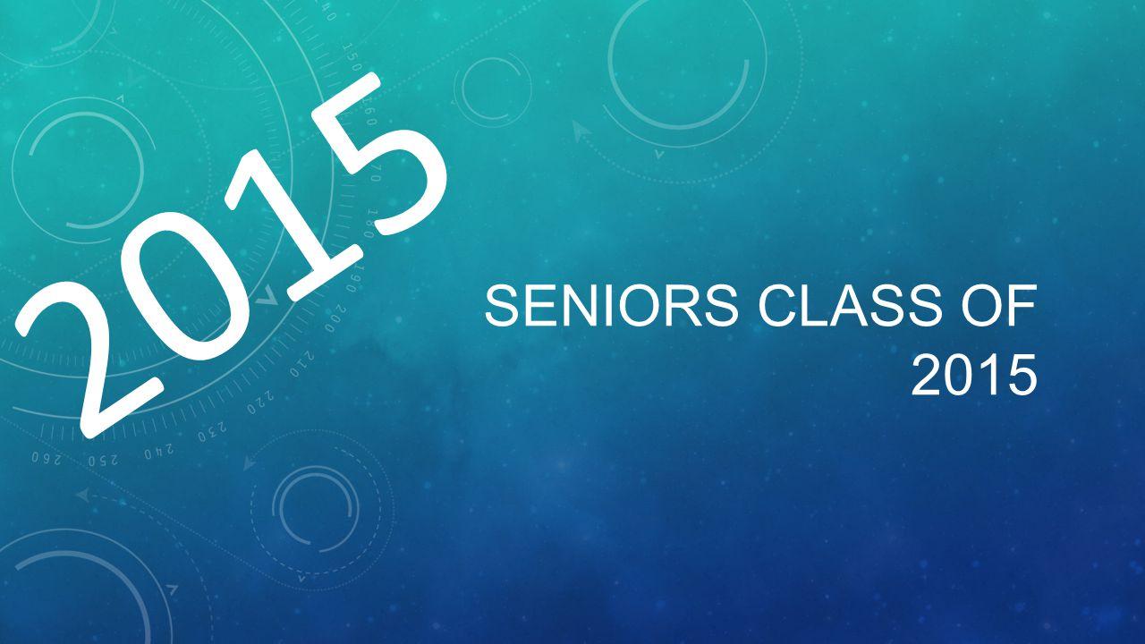 SENIORS CLASS OF 2015 2015
