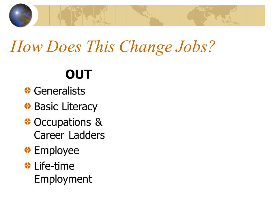 OUT Generalists Basic Literacy Occupations & Career Ladders Employee Life-time Employment