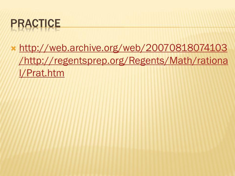  http://web.archive.org/web/20070818074103 /http://regentsprep.org/Regents/Math/rationa l/Prat.htm http://web.archive.org/web/20070818074103 /http://regentsprep.org/Regents/Math/rationa l/Prat.htm