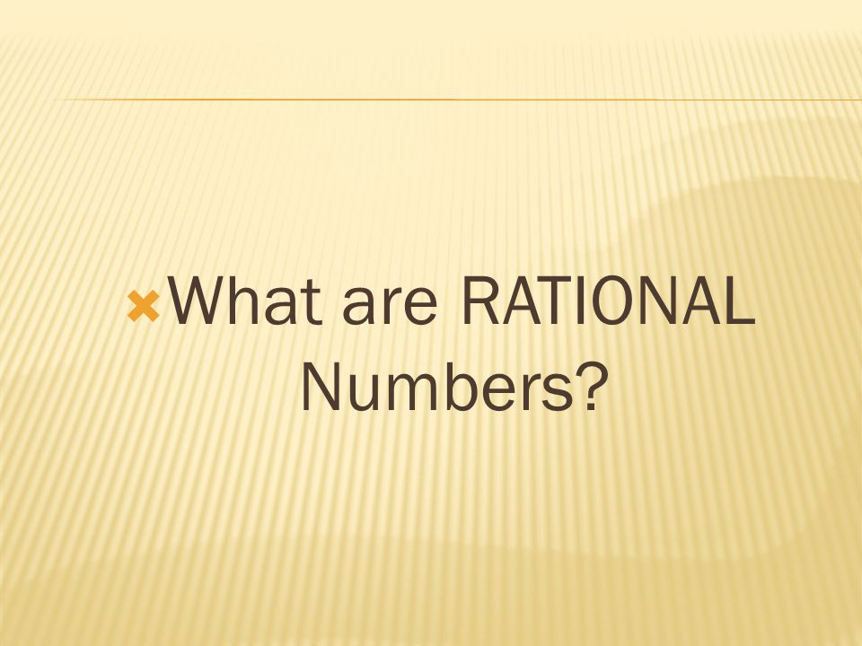  A number that can be expressed as a fraction or ratio (rational).