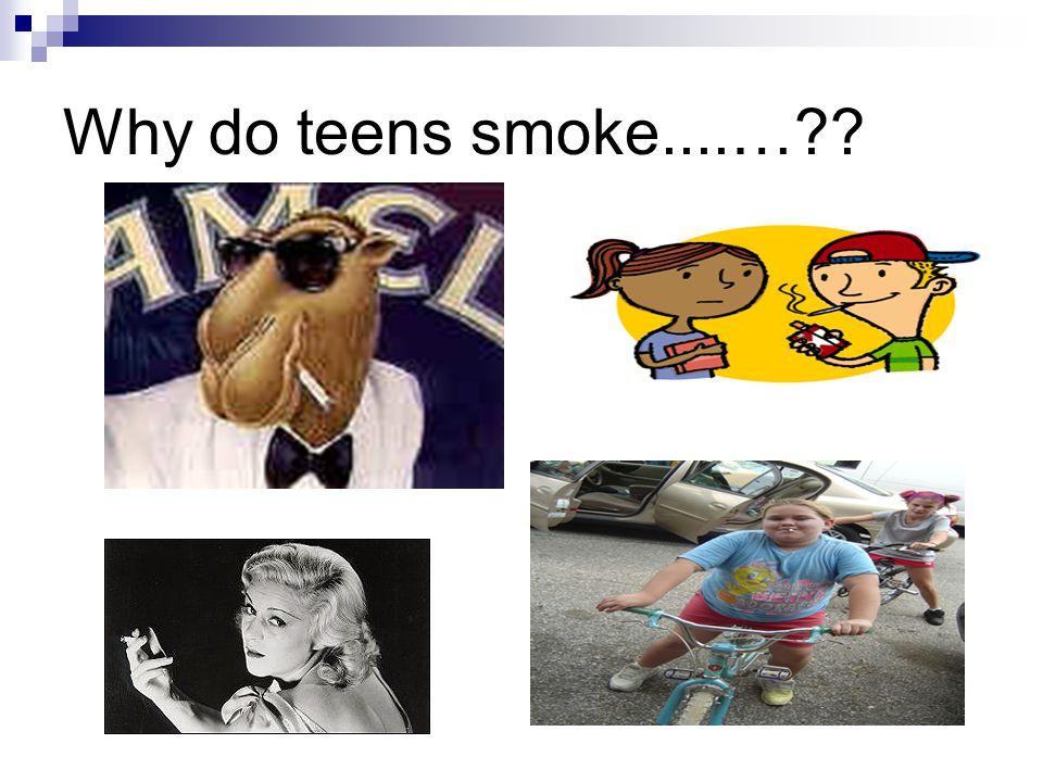 Why do teens smoke....…??