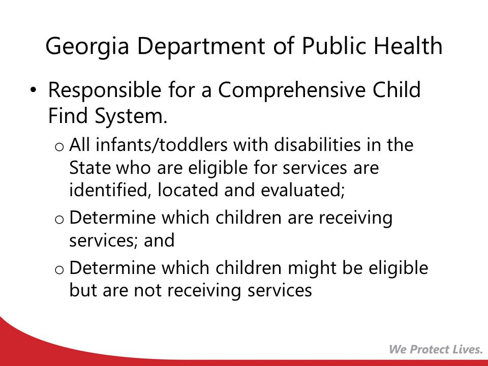 Resources www.health.state.ga.us (DPH) www.health.state.ga.us www.cdc.gov/ncbdd/actearly/ www.p2pga.org (Parent 2 Parent) www.p2pga.org http://gucchd.georgetown.edu www.Makethefirstfivecount.org free on-line screening for all parents and caregivers