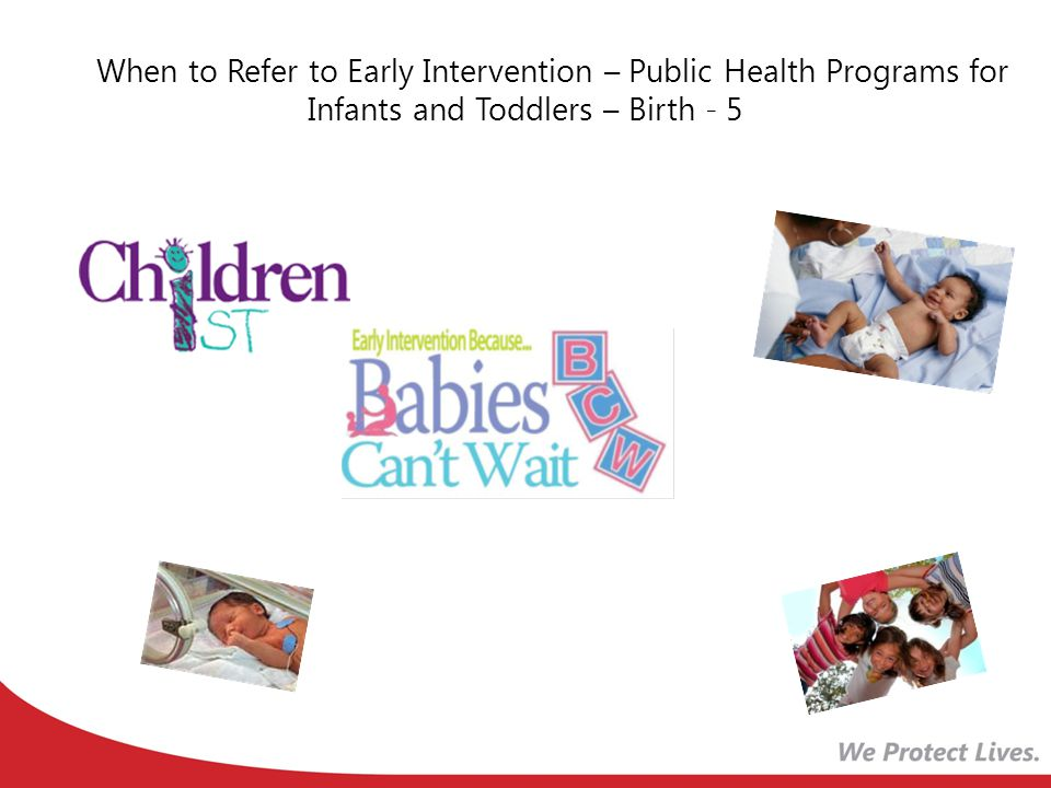 When to Refer to Early Intervention – Public Health Programs for Infants and Toddlers – Birth - 5