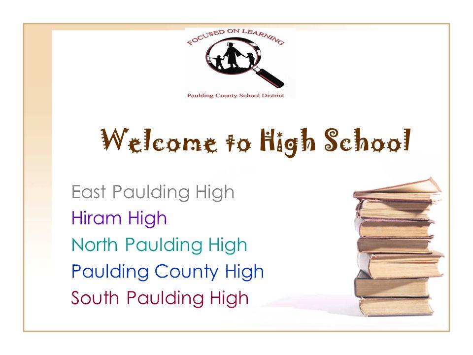 Welcome to High School East Paulding High Hiram High North Paulding High Paulding County High South Paulding High