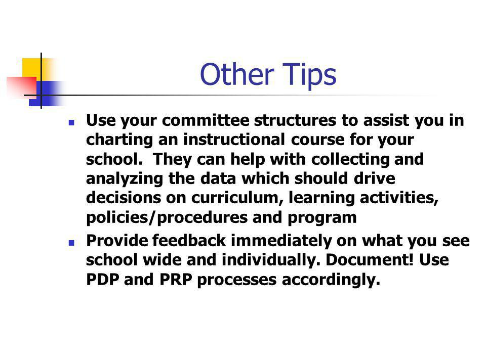 Other Tips Use your committee structures to assist you in charting an instructional course for your school.