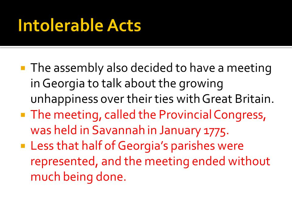 The assembly also decided to have a meeting in Georgia to talk about the growing unhappiness over their ties with Great Britain.