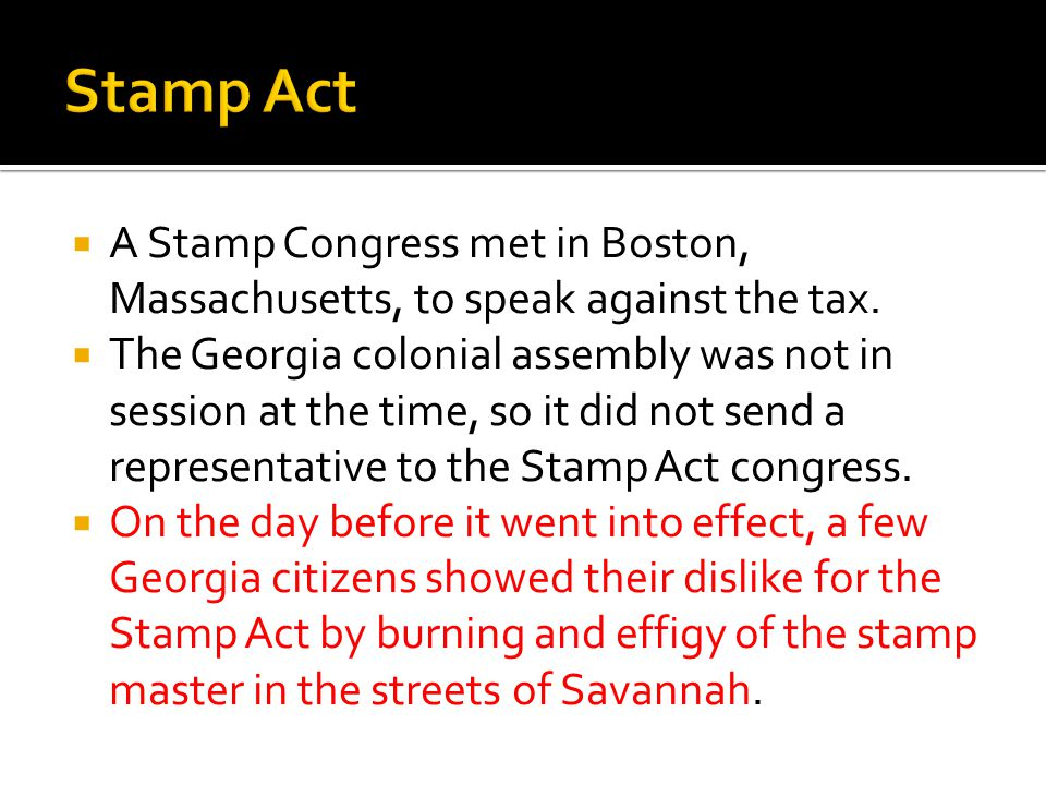  A Stamp Congress met in Boston, Massachusetts, to speak against the tax.