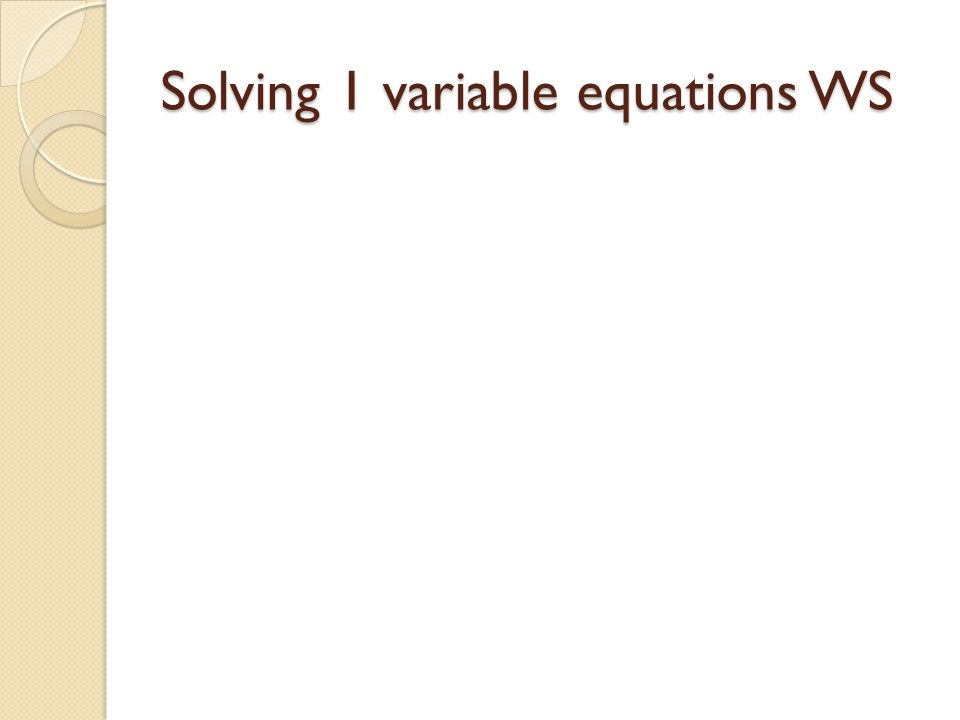 Solving 1 variable equations WS