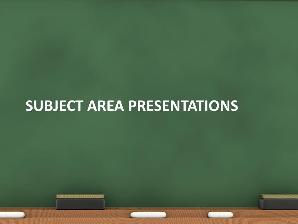 SUBJECT AREA PRESENTATIONS