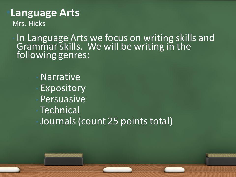 In Language Arts we focus on writing skills and Grammar skills.