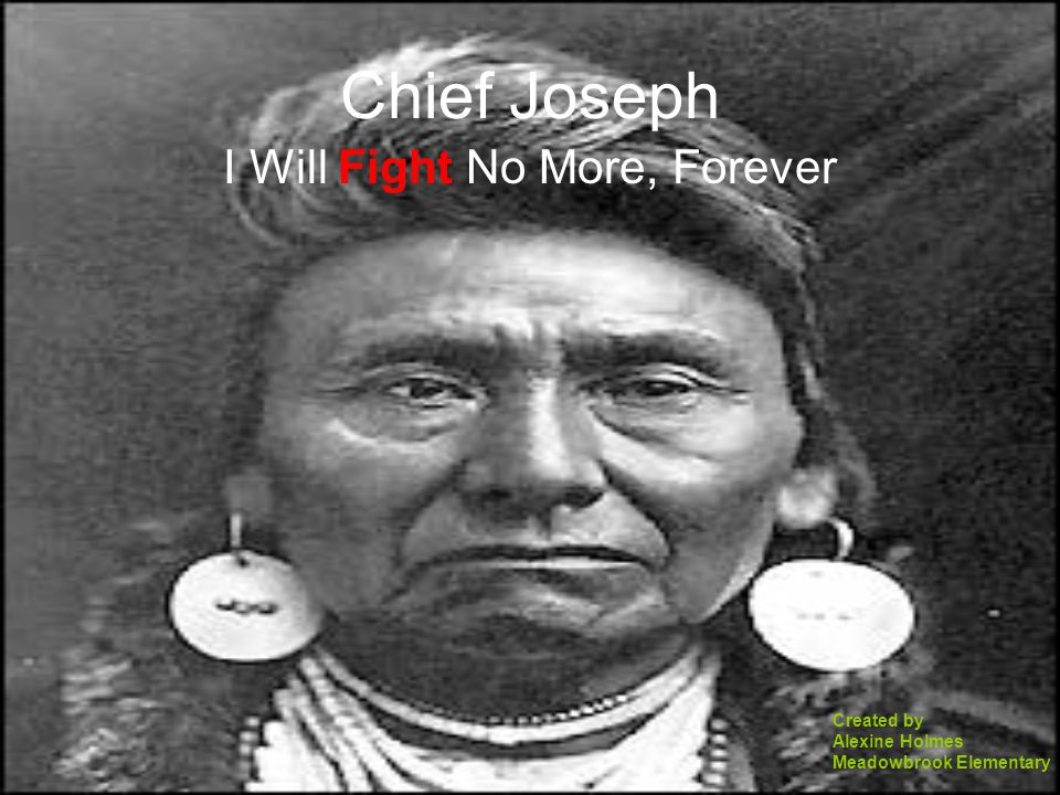 Chief Joseph Born in the Wallowa Valley in what is now NE Oregon in 1840 Given the name Hin- mah-too-yah-lat-kekt, or Thunder Rolling Down the Mountain, but was widely known as Joseph