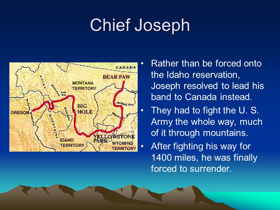 Chief Joseph The following surrender speech made Chief Joseph a great military leader in the minds of many Americans: I am tired of fighting.