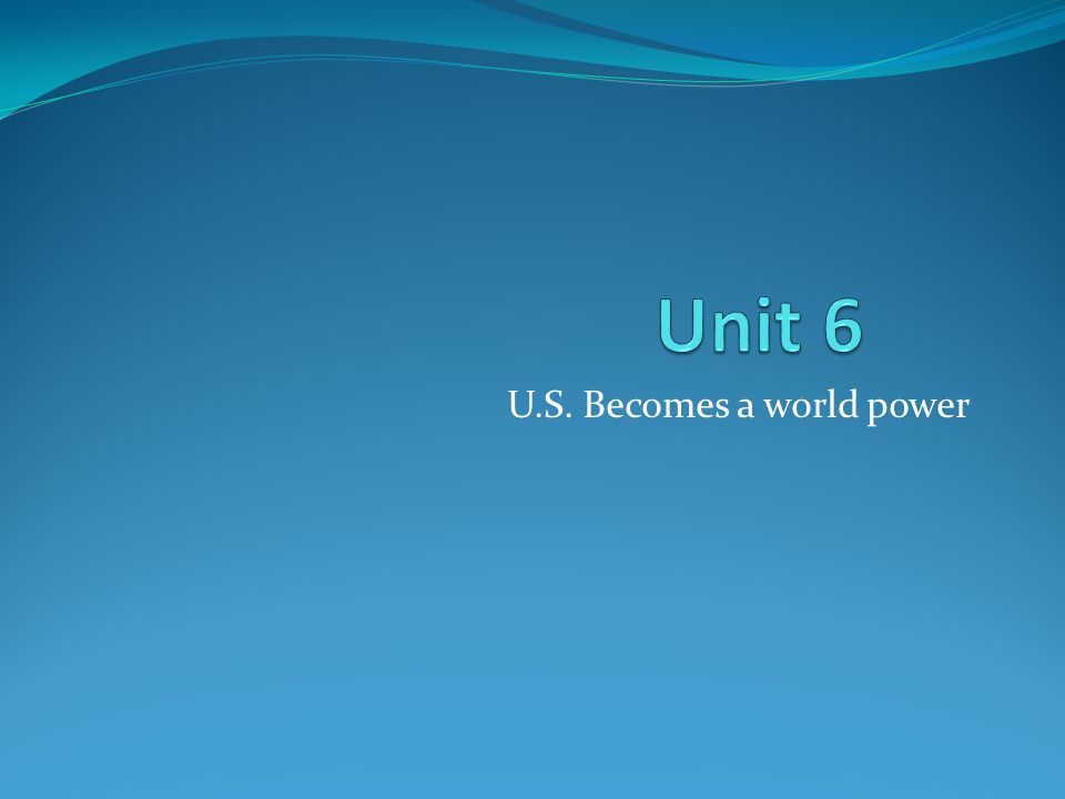 U.S. Becomes a world power