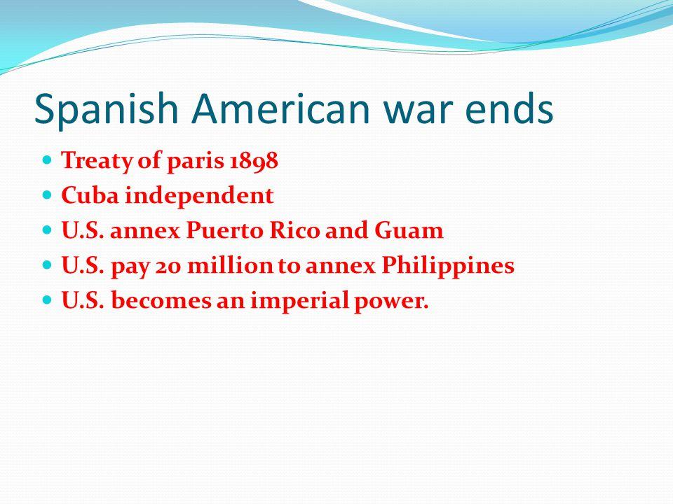 Spanish American war ends Treaty of paris 1898 Cuba independent U.S.