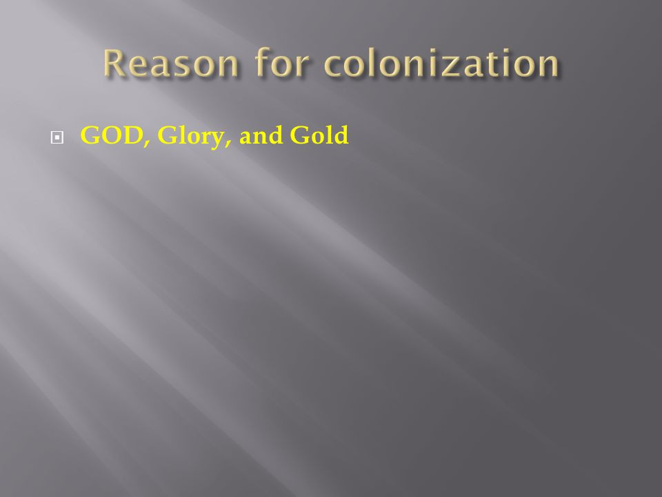  GOD, Glory, and Gold
