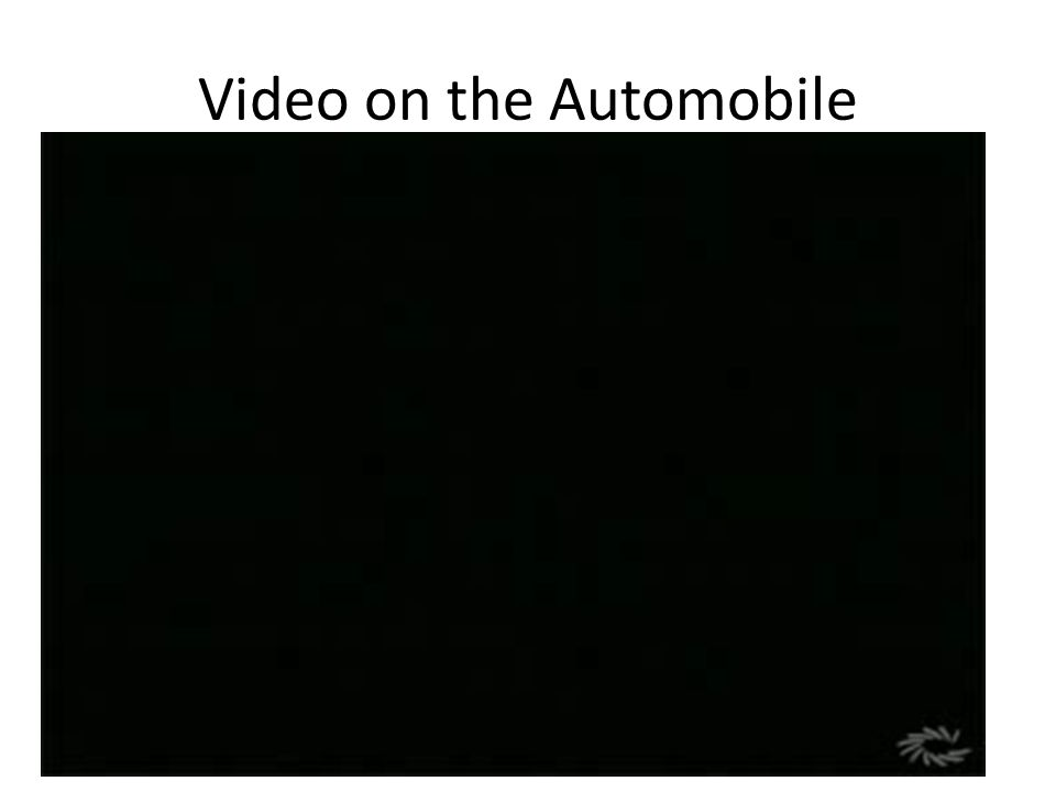 Video on the Automobile